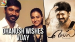 Dhanush wishes Ilayathalapathy Vijay for his birthday | Latest Tamil Cinema News, Mersal 61