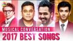 Superhit Tamil Songs of 2017 : A Musical Conversation with Aravindakshan, Luksimi | Anirudh, ARR