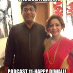Jaggu & Tarana Podcast 11 - Happy Diwali with Ram Kapoor