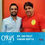 (Rebroadcast) Ep. 120 feat. Feat Education Consultant Karan Gupta