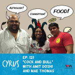 (Rebroadcast) Ep. 121: Cock and Bull with Amit Doshi and Mae Thomas