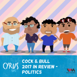 Ep. 226: Cock & Bull: 2017 in Review – Politics