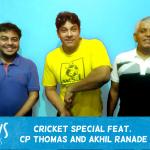 Ep. 230: Cricket Special feat. CP Thomas and Akhil Ranade