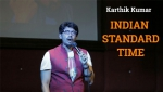Indian Standard Time - standup comedy video by Karthik Kumar