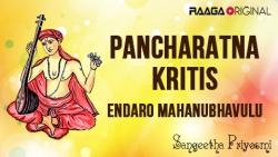 Pancharatna Kritis - Endaro Mahanubhavulu