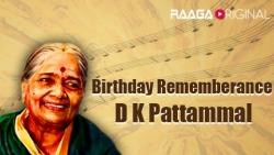 Birthday rememberance - D K Pattammal