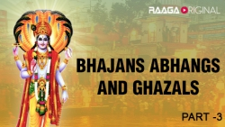 Bhajans Abhangs and Ghazals part 3