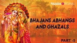 Bhajans Abhangs and Ghazals part 5
