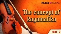The Concept of Ragamalika - 3
