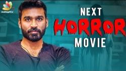 Dhanush to Produce New Horror Movie with Aishwarya ? | Latest Tamil Cinema News