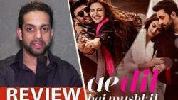Ae Dil Hai Mushkil Review by Salil Acharya