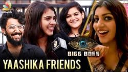 Is Mahat & Yashika in Love ? : Yashika Friends Crazy Interview | Bigg Boss 2 Tamil