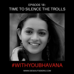 Episode 18 : Time to Silence the Trolls #WITHYOUBHAVANA