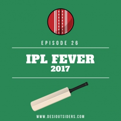 Episode 25 - IPL Fever