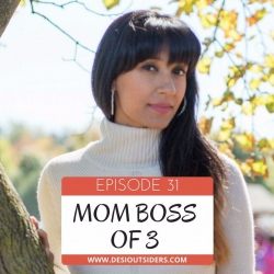 Episode 31 - In Conversation with Mom Boss of 3
