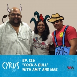 (Rebroadcast) Ep. 126: Cock and Bull with Amit and Mae