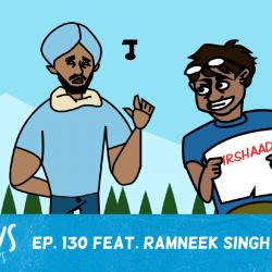 Ep. 130 feat. Ramneek Singh