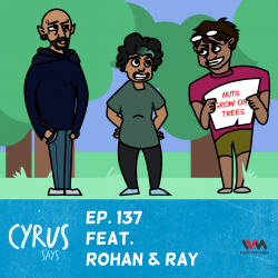 Ep. 137 feat. Activists Rohan and Ray