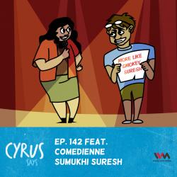 Ep. 142 feat. Comedienne Sumukhi Suresh