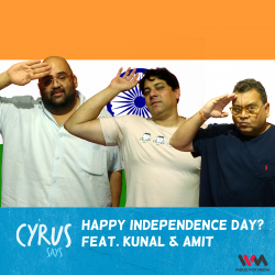 Ep. 187: Happy Independence Day? feat Amit and Kunal