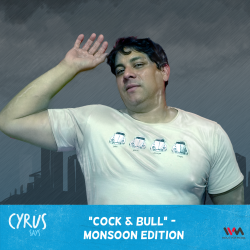 Ep. 192: Cock & Bull - Monsoon Edition