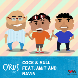 Ep. 214: Cock & Bull with Amit and Navin