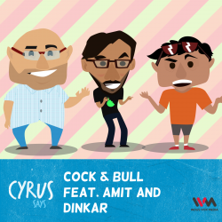 Ep. 222: Cock & Bull with Amit and Dinkar