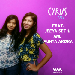 Ep. 242: Feat. Jeeya Sethi and Punya Arora