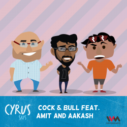267: Cock & Bull Feat. Amit and Aakash
