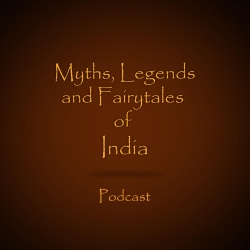 Introducing the Myths, Legends and Fairytales of India Podcast