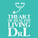 The Art of Healthy Living - Dr.L