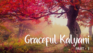 Graceful Kalyani - Part 1