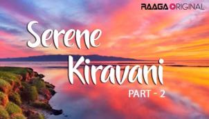 Serene Kiravani - Part 2