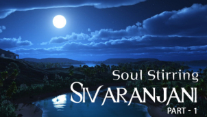 Soul Stirring Sivaranjani - Part 1