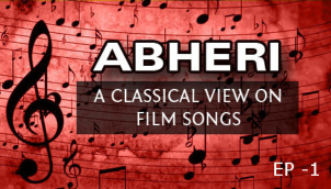 A Classical View on Film Songs - Abheri Raagam (Ep - 1)