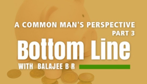 A common man's perspective - Part 3