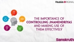 The importance of controlling Jnanendriyas and making use of them effectively