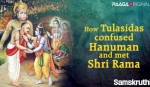 How Tulasidas confused Hanuman and met Shri Rama