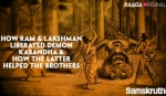 How Ram & Lakshman liberated demon Kabandha & how the latter helped the brothers