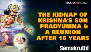 The Kidnap Of Krishna's Son Pradyumna & A Reunion After 16 Years