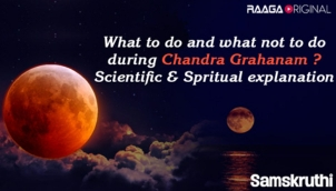 What to do and what not to do during Chandra Grahanam Scientific & Spiritual explanation