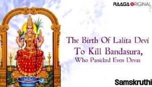 The Birth Of Lalita Devi To Kill Bandasura, Who Panicked Even Devas