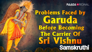 Problems faced by Garuda before becoming the carrier of Sri Vishnu