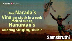 How Narada's Vina got stuck in a rock melted due to Hanuman's amazing singing skills ?