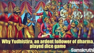 Why Yudhistira, an ardent follower of dharma, played dice game