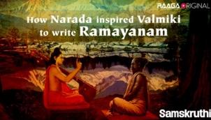 How Narada inspired Valmiki to write Ramayanam