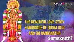 The Beautiful Love Story & Marriage Of Godha Devi and Sri Ranganatha