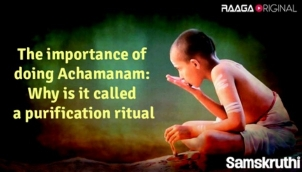 The importance of doing Achamanam: Why is it called a purification ritual