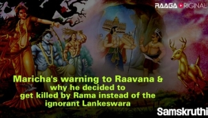Maricha's warning to Raavana & why he decided to get killed by Rama instead of the ignorant Lankeswar