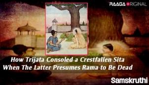 How Trijata consoled a crestfallen Sita when the latter presumes Rama to be dead